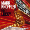 Mark Knopfler • <i>Get Lucky</i>